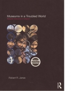Janes, Robert R.: <em>Museums in a Troubled World</em>, 2009.